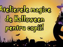 Ateliere magice de Halloween pentru copii!