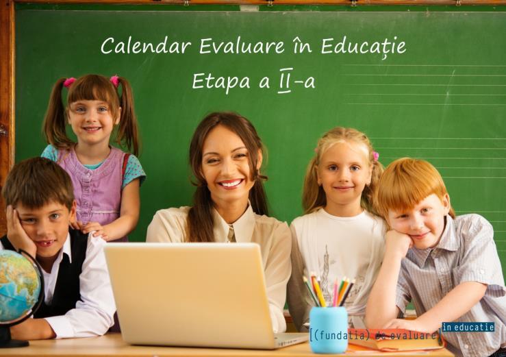 Fundația de Evaluare în Educație a stabilit calendarul Concursului Național Evaluare în Educație