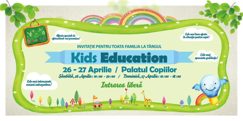În acest weekend sunteți invitați la KidsEducation